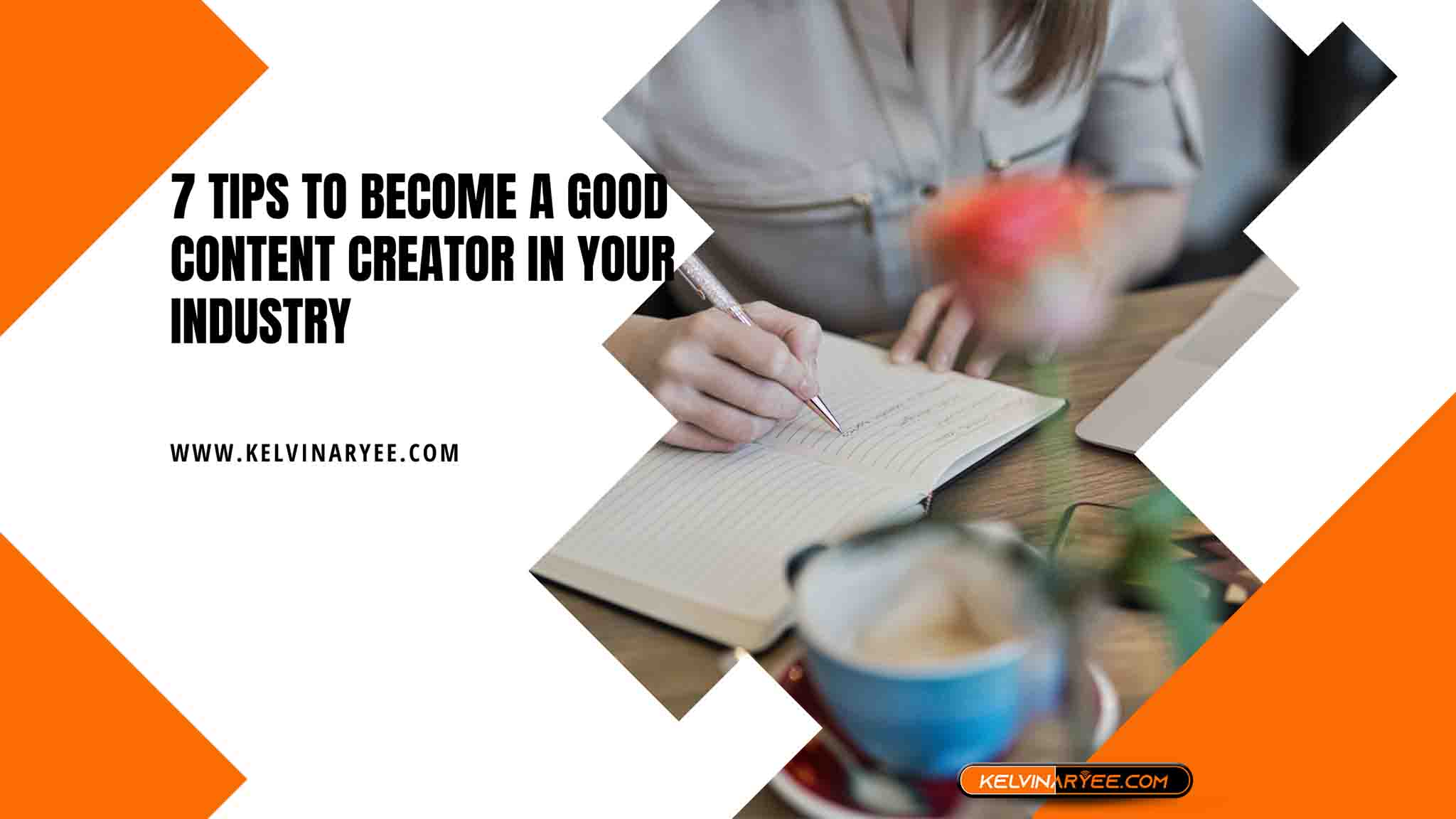 7 Tips To Become A Good Content Creator In Your Industry