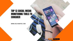 Top 13 Social Media Monitoring Tools To Consider