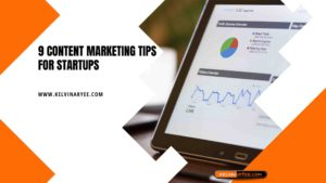 9 Content Marketing Tips for Startups