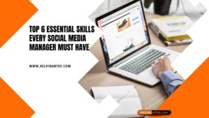 Top 6 Essential Skills Every Social Media Manager Must Have