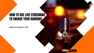 How to Use Live Streaming to Engage Your Audience