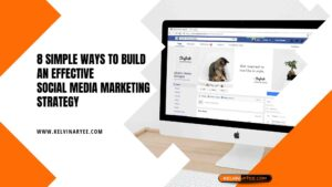 8 Simple Ways To Build An Effective Social Media Marketing Strategy