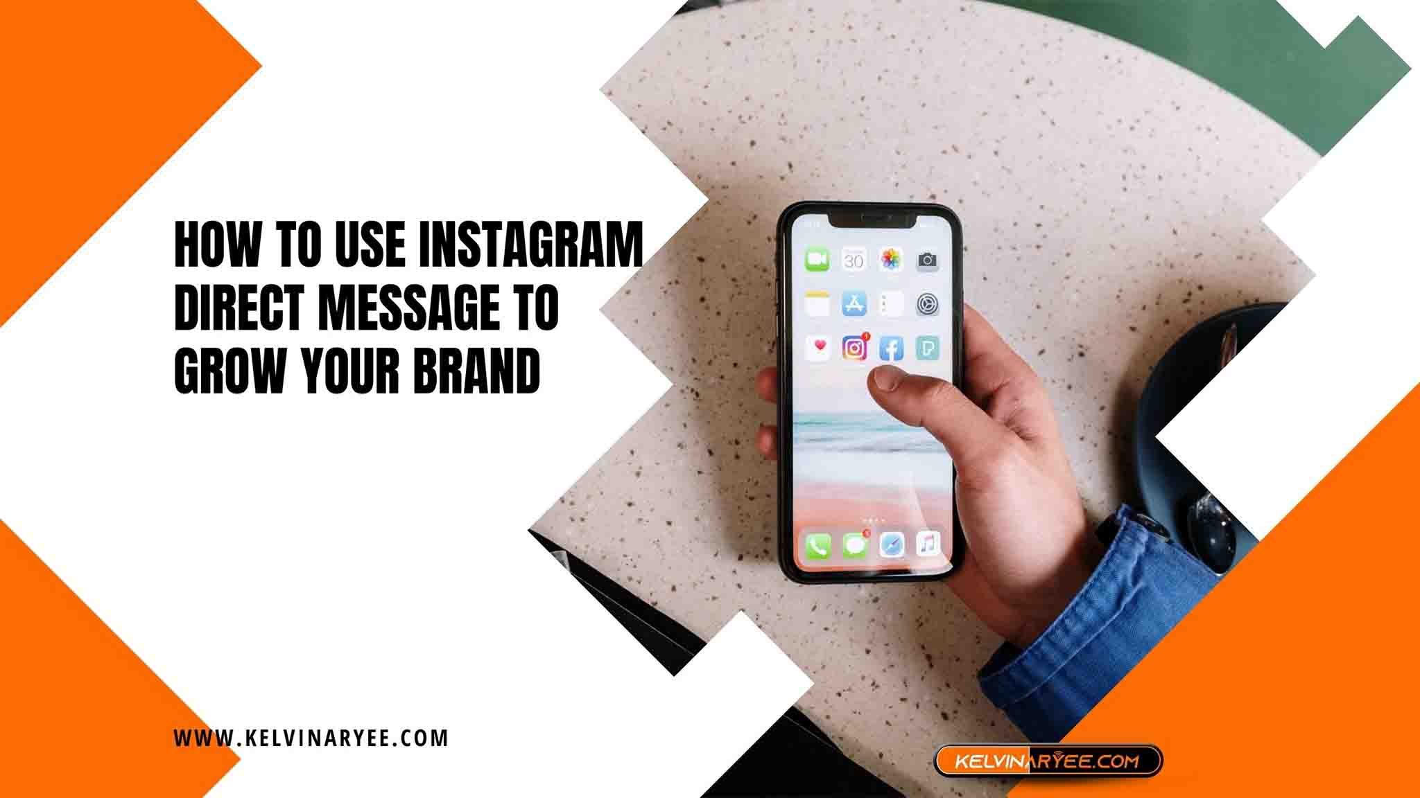 How To Use Instagram Direct Message To Grow Your Brand