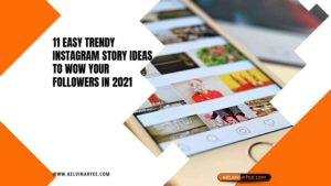 11 Easy Trendy Instagram Story Ideas to Wow Your Followers In 2021